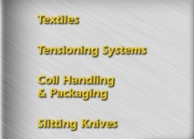 Textiles, Tensioning Systems, Coil Handling & Packaging, Slitting Knives